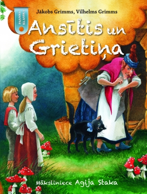 Jākobs Grimms, Vilhelms Grimms - Ansītis un Grietiņa. Pasaku klasika