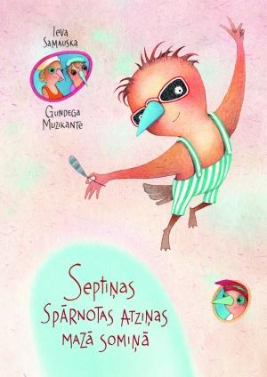 Ieva Samauska - Septiņas spārnotas atziņas mazā somiņā