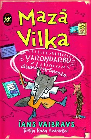 Mazā Vilka varoņdarbu dienasgrāmata (Īans Vaibravs)