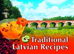 Traditional Latvian Recipes