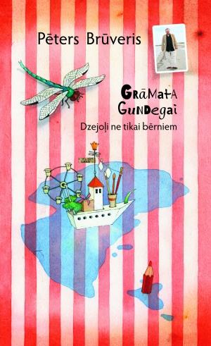 Pēters Brūveris - Grāmata Gundegai. Dzejoļi ne tikai bērniem